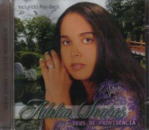 Adélia Soares   Deus de Providencias