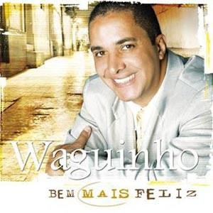Waguinho - Bem Mais Feliz 2010