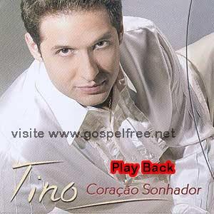 Tino+ +Cora%C3%A7%C3%A3o+Sonhador+pb Baixar CD Tino   Coração Sonhador (2003)Play Back