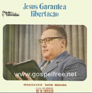 JESUS+garante+a+liberta%C3%BE%C3%92o Baixar CD Miss.David Martins Miranda   Vereis a Diferença (Pregação)