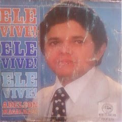Adelson Magalhães - Ele Vive