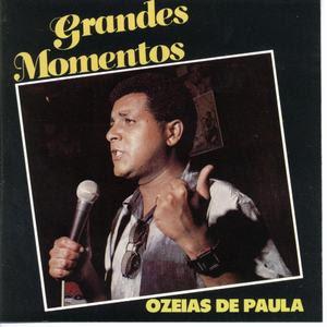 Ozéias de Paula - Grandes Momentos 1985