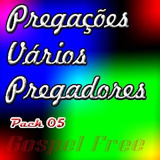 Pregações - Vários Pregadores (Pack 05)