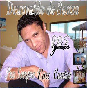 Deusvaldo de Sousa - Pra Sempre Vou Cantar - (2006)