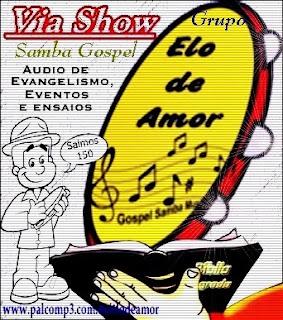 Grupo Elo de Amor - Via Show - (Áudio de Evangelismo Eventos e Ensaios)