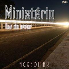 Ministério Luz do Amor - Acreditar (2011)