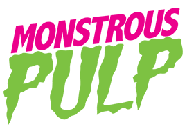 Monstrous Pulp