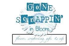 Gone Scrappin' In Bloom