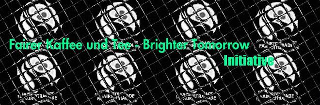 Fairer Kaffee und Tee - Brighter Tomorrow Initiative