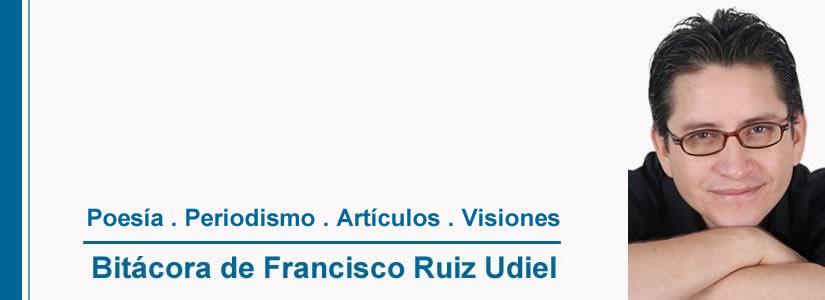 Bitácora de Francisco Ruiz Udiel