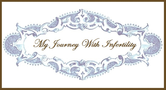 My Journey with Infertility