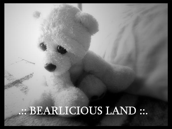 .:: BEARLICIOUS LAND ::.