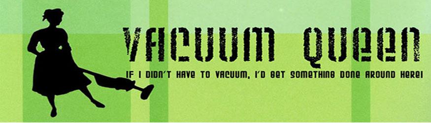 Vacuum Queen