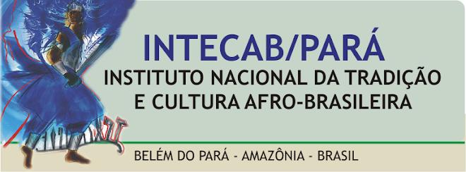 INTECAB/PARÁ -Tradições e Cultura Afro-brasileira