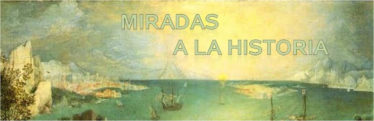 MIRADAS A LA HISTORIA