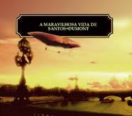 """Livro """"A Maravilhosa Vida de Santos=Dumont"""""""
