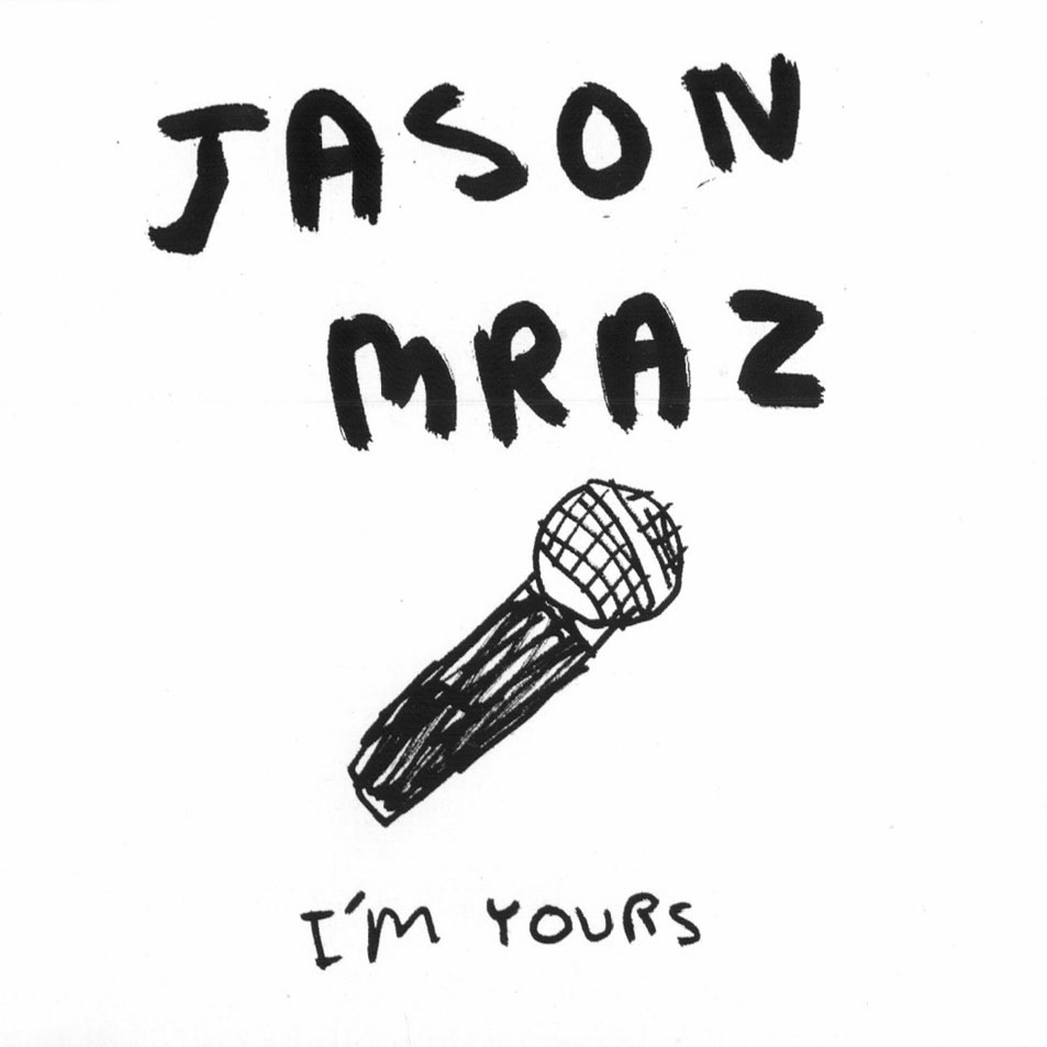 Im yours jason mraz
