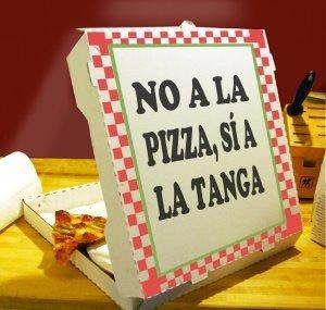 No a la pizza, Sí a la tanga!