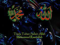 Tiada Tuhan Selain Allah.Muhammad Rasulullah