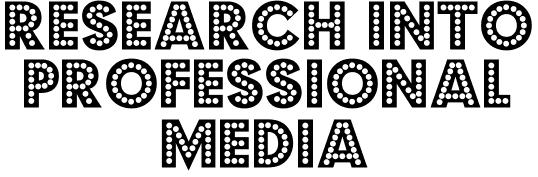 Research Into Professional Media