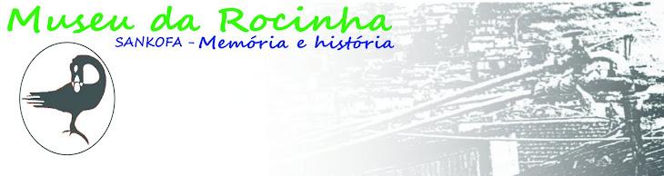 Museu da Rocinha Sankofa Memória e História