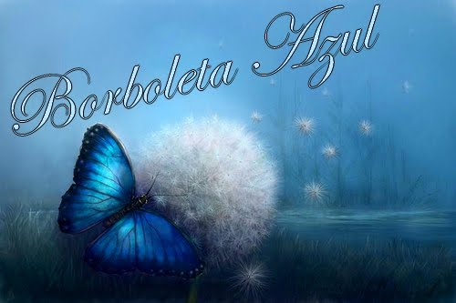 ~ Borboleta Azul *