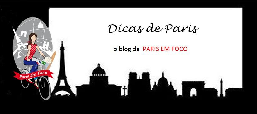 Dicas de Paris - o blog da Paris em Foco
