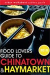Sole reviewer for the inaugural Food Lovers Guide to Chinatown & Haymarket