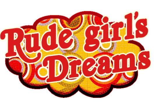 rude girls dream