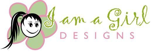 I am a Girl Designs