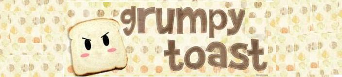 Grumpy Toast