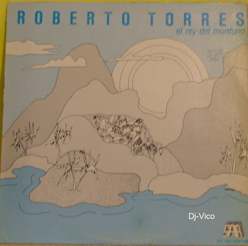Roberto Torres :El Rey Del Montuno