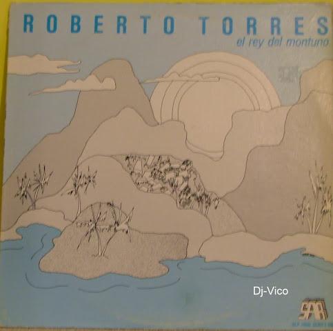 Roberto Torres :El Rey Del Montuno