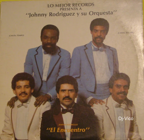 Johnny Rodriguez Y Su Orquesta :El Encuentro
