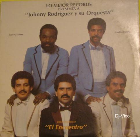 Johnny Rodriguez Y Su Orquesta :El Encuentro