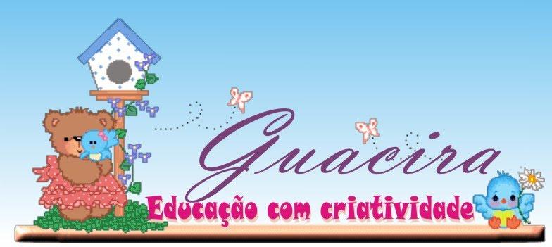 Guacira.Educação com Criatividade