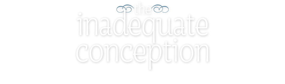 The Inadequate Conception