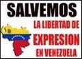 SALVEMOS LA LIBERTAD DE EXPRESION EN VENEZUELA