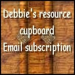 Subscribe to Debbie's resource cupboard by email