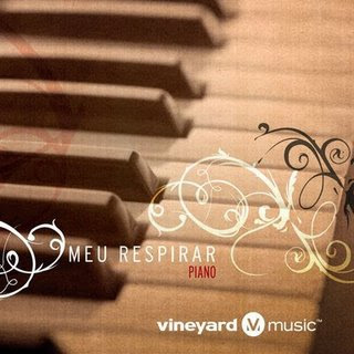 Vineyard - Meu Respirar - Piano 2007