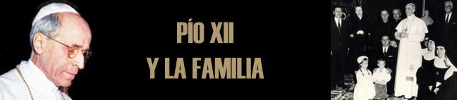 PÍO XII Y LA FAMILIA
