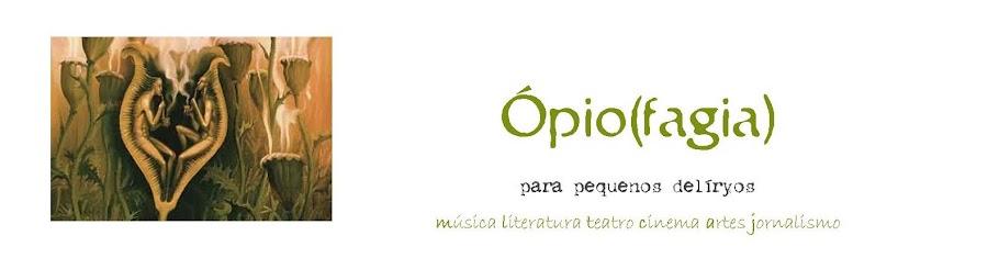 Ópio(fagia)