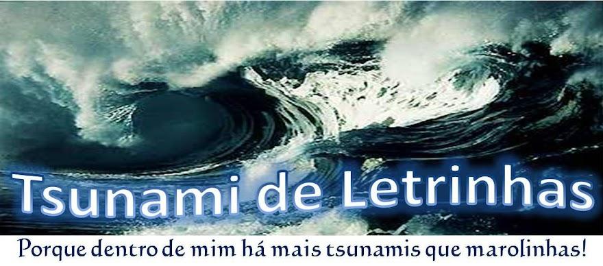 Tsunami de letrinhas