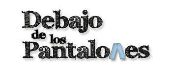 DEBAJO DE LOS PANTALONES