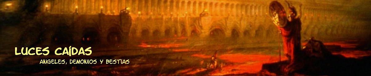 Luces Caídas - Ángeles, demonios y bestias