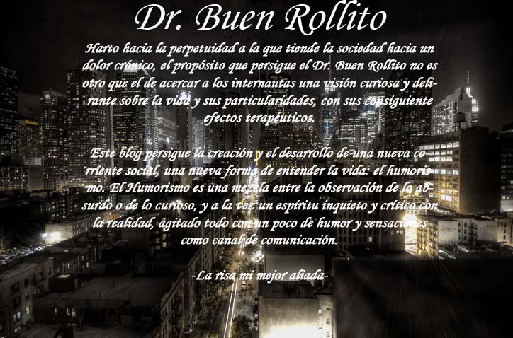 Dr. Buen rollito, una oda a la vida.