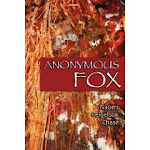 Anonymous Fox, Turning Point Press, 2009