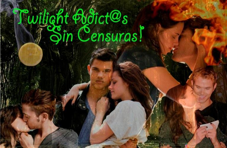 Twilight Adict@s Sin Censuras!