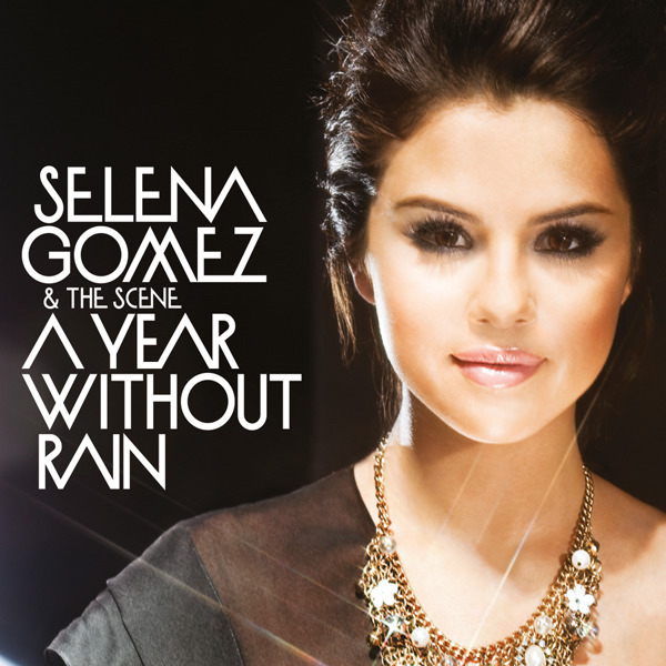 selena gomez year without rain album cover. Selena Gomez and The Scene - A