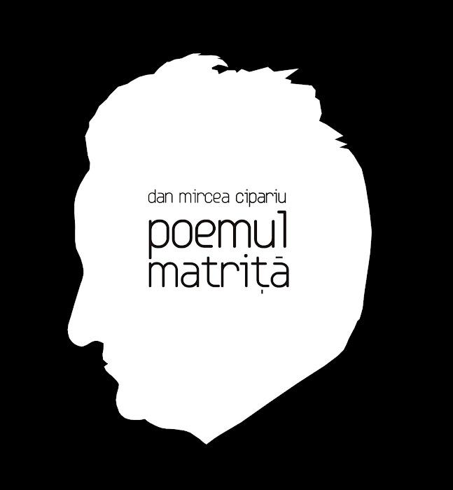 poemul matriţă / dan mircea cipariu 2008